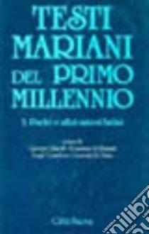 Testi mariani del primo millennio. Vol. 3: Padri e altri autori latini libro di Di Nola G. (cur.); Toniolo E. M. (cur.); Gharib G. (cur.)