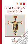 Via crucis. Con le icone