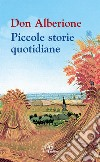 Don Alberione. Piccole storie di vita quotidiana