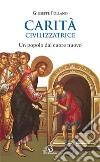 Carità civilizzatrice. Un popolo dal cuore nuovo libro
