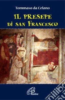 Il presepe di san Francesco libro di Tommaso da Celano