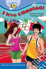 I love Olimpiadi libro di Strada Annalisa - Spini Gianluigi