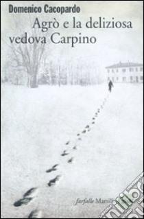 Agrò e la deliziosa vedova Carpino libro di Cacopardo Domenico