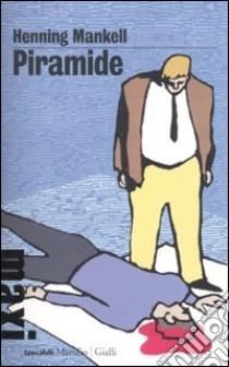 Piramide. Le inchieste del commissario Kurt Wallander (9) libro di Mankell Henning