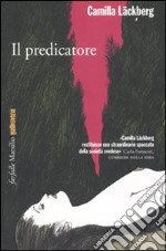 Il Predicatore libro di Lckberg Camilla