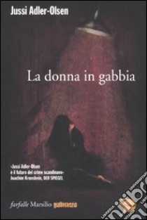 La donna in gabbia libro di Adler-Olsen Jussi