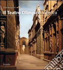 Il Teatro Olimpico. Vicenza libro di Avagnina M. Elisa