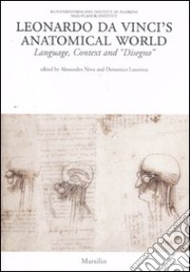 Leonardo da Vinci's anatomical world. Language, context and «disegno» libro