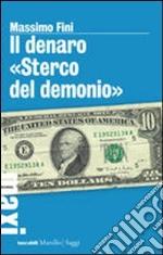Il denaro «Sterco del demonio» libro