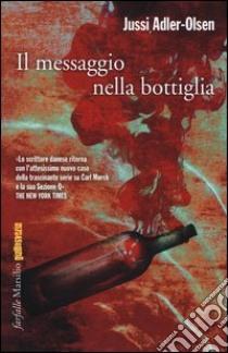 Il messaggio nella bottiglia libro di Adler-Olsen Jussi