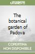 The botanical garden of Padova