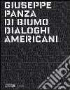 Giuseppe Panza di Biumo. Dialoghi americani. Catalogo della mostra (Venezia, 1 febbraio-4 maggio 2014)