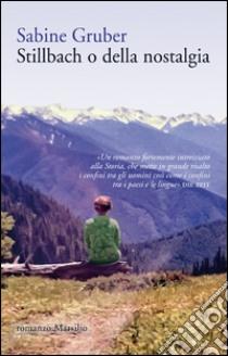 Stillbach o della nostalgia libro di Gruber Sabine