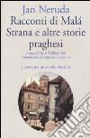 Racconti di Mal� Strana e altre storie praghesi
