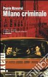 Milano Criminale libro di Roversi Paolo