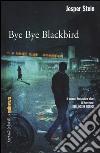 Bye bye Blackbird libro