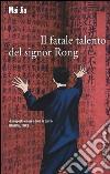 Il fatale talento del signor Rong libro