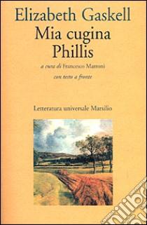 Mia cugina Phillis libro di Gaskell Elizabeth