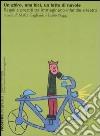 Un ghiro, una bici, un letto di nuvole. Regali e prestiti tra immaginario infantile e teatro libro