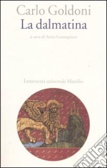 La dalmatina libro di Goldoni Carlo