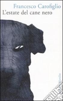 L'estate del cane nero libro di Carofiglio Francesco