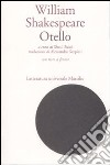 Otello. Testo inglese a fronte libro di Shakespeare William