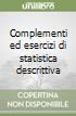 Complementi ed esercizi di statistica descrittiva libro