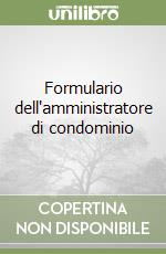 Formulario dell'amministratore di condominio libro di Nigro Benito - Nigro Lucilla