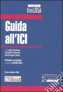 Guida all'ICI libro di Giordano Luigi - Pulcrino Pasquale - Rana Maurangelo