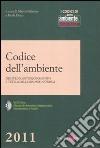 Codice dell'ambiente. Disciplina antinquinamento e tutela delle risorse naturali. Con CD-ROM libro