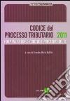 Codice del processo tributario. Normativa fiscale e codice di procedura civile libro