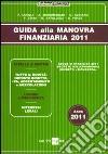 Guida alla manovra finanziaria 2011 libro