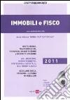 Immobili e fisco 2011. Con CD-ROM libro