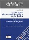 La mediazione nelle successioni ereditarie e nelle divisioni. Quadro normativo, tecniche e strategie di gestione delle controversie libro