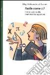 Facile come p greco. Introduzione alla matematica superiore libro