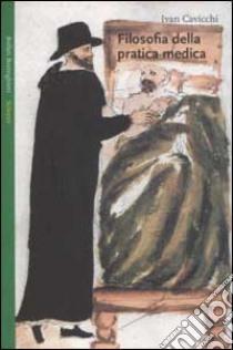 Filosofia della pratica medica libro di Cavicchi Ivan