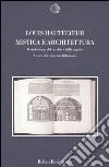 Mistica e architettura. Il simbolismo del cerchio e della cupola libro