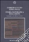 Storia matematica della rete. Dagli antichi codici all'era di Internet