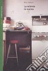 La scienza in cucina libro
