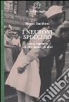 I neuroni specchio. Come capiamo ciò che fanno gli altri libro