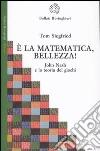 È la matematica, bellezza! John Nash e la teoria dei giochi libro