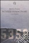 Numeri immaginari. Cinema e matematica libro