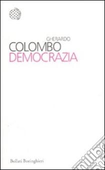 Democrazia libro di Colombo Gherardo