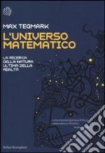 L'universo matematico. La ricerca della natura ultima della realtà