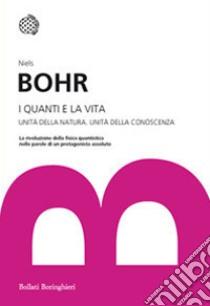 I quanti e la vita libro di Bohr Niels