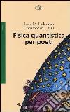 Fisica quantistica per poeti libro