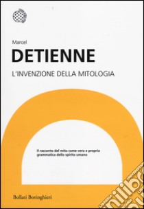 L'invenzione della mitologia libro di Detienne Marcel