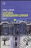 La fuga di Benjamin Lerner libro