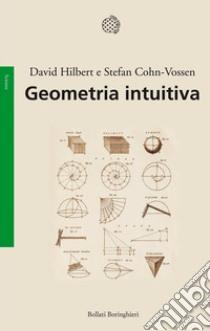 Geometria intuitiva libro di Hilbert David - Cohn Vossen Stefan