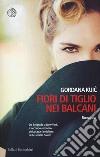Fiori di tiglio nei Balcani libro